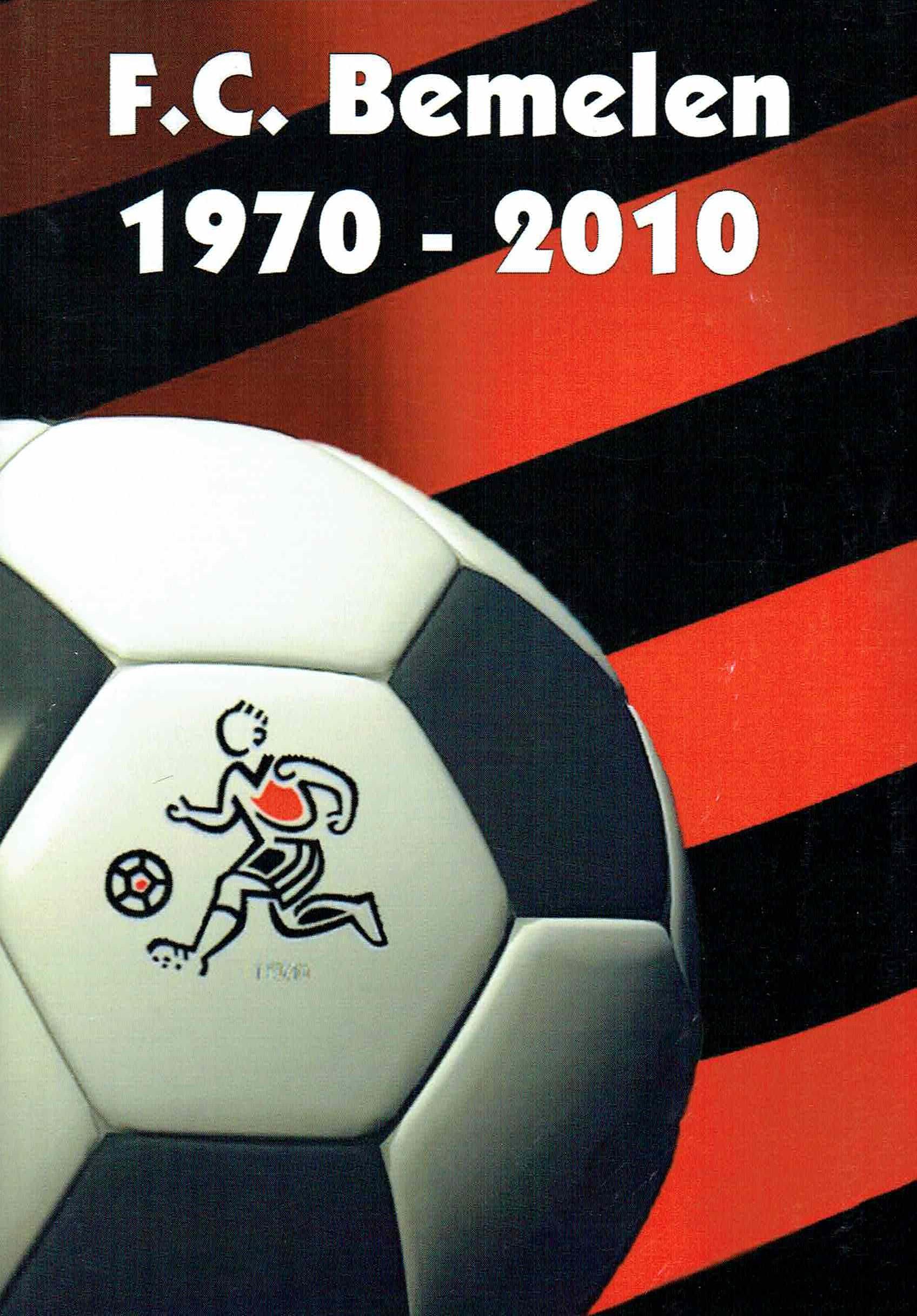 2010 - Ter gelegenheid van 40 jarig bestaan FC Bemelen